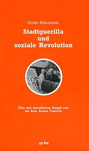 9783924627553: Stadtguerilla und soziale Revolution: Über den bewaffneten Kampf und die Rote Armee Fraktion