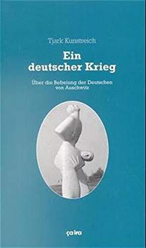 9783924627645: Ein deutscher Krieg: �ber die Befreiung der Nation von Auschwitz