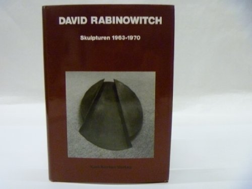 David Rabinowitch: Sculptures 1963-1970; with Selected Drawings, Plans and Notes. Skulpturen; Mit...