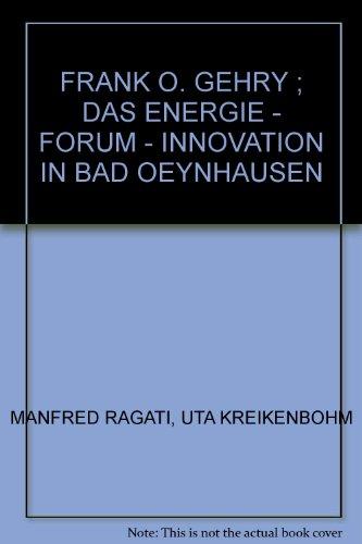 FRANK O. GEHRY ; DAS ENERGIE -: MANFRED RAGATI, UTA