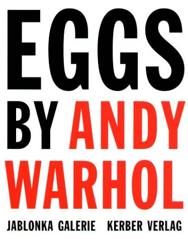 9783924639792: Eggs by Andy Warhol: Paintings, polaroids and dessert drawings (German Edition)