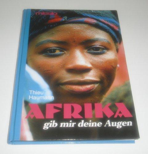 Afrika gib mir deine Augen: Haumann, Thieu