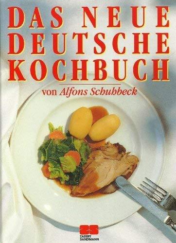Das neue deutsche Kochbuch.: Schuhbeck, Alfons; Alvensleben,