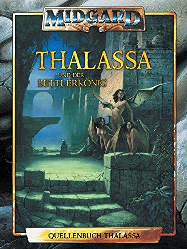 Thalassa und der Bettlerkönig - Carsten Wille