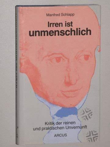 9783924720063: Irren ist unmenschlich: Kritik der reinen und praktischen Unvernunft (German Edition)