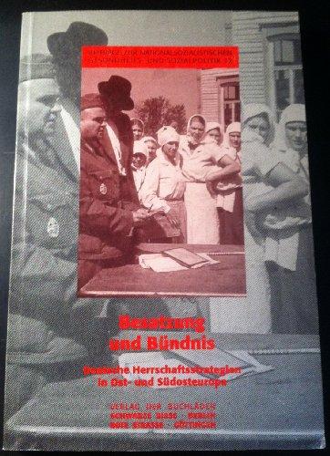 9783924737245: Besatzung und Bündnis: Deutsche Herrschaftsstrategien in Ost- und Südosteuropa (Beiträge zur nationalsozialistischen Gesundheits- und Sozialpolitik) (German Edition)