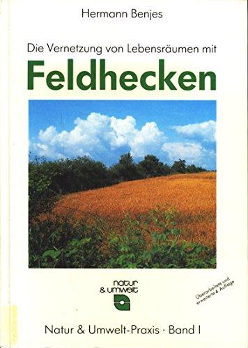 9783924749149: Natur & Umwelt-Praxis, Band 1: Die Vernetzung von Lebensräumen mit Feldhecken