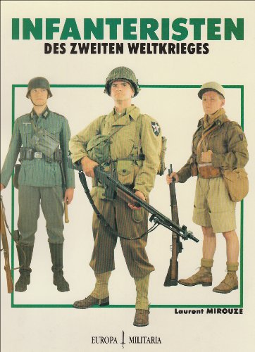 9783924753276: Infanteristen des Zweiten Weltkrieges (Europa Militaria No 2)/ World War II Infantry in Color Photographs