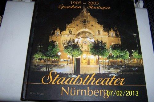 9783924773120: Staatstheater Nürnberg: Vom Neuen Stadttheater am Ring zum Staatstheater