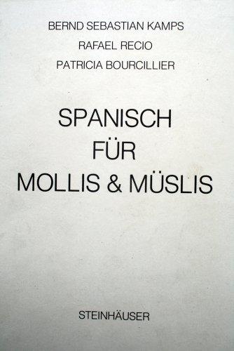 9783924774035: Spanisch f�r Mollis & M�slis