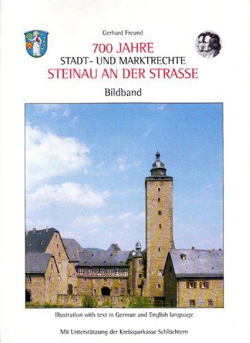 700 Jahre Stadt- und Marktrechte Steinau an der Strasse. Bildband. Dt. /Engl.
