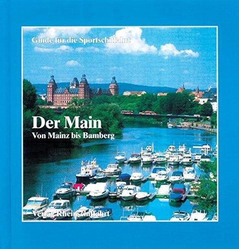 9783924823184: Der Main - Von Mainz bis Bamberg: Guide f�r die Sportschiffahrt