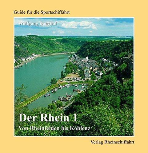 9783924823238: Der Rhein 01. Von Rheinfelden bis Koblenz: Guide für die Sportschiffahrt