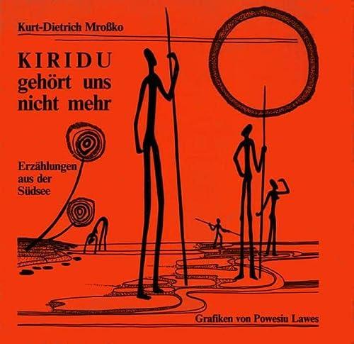 Stock image for Kiridu gehört uns nicht mehr. Erzählungen aus der Südsee. for sale by Versandantiquariat BUCHvk