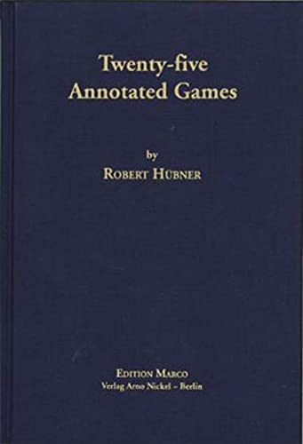 9783924833220: Twenty-Five Annotated Games (Chess) by Robert Hubner