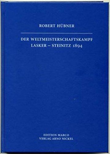 9783924833565: Der Weltmeisterschaftskampf Lasker-Steinitz 1894