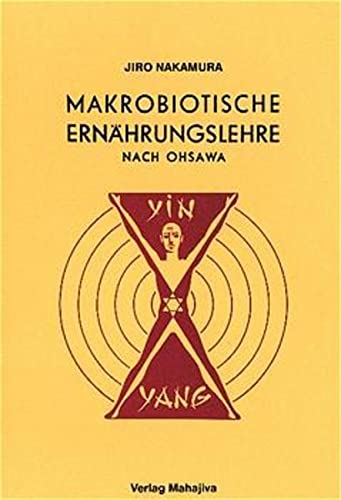 Makrobiotische Ernährungslehre nach Ohsawa (Paperback): Jiro Nakamura, Marie