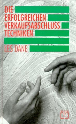 Die Erfolgreichen Verkaufsabschlusstechniken (3924848009) by Les Dane