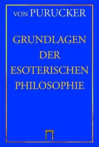 9783924849535: Grundlagen der Esoterischen Philosophie.