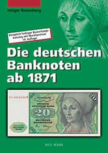 9783924861735: Die deutschen Banknoten ab 1871.