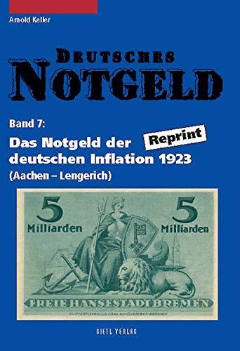 Deutsches Notgeld. Band 7 u. 8: Das Notgeld der deutschen Inflation 1923. Reprint: Arnold Keller