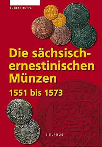 Die Sächsisch Ernestinischen Münzen 1551 1573 Von Lothar Koppe