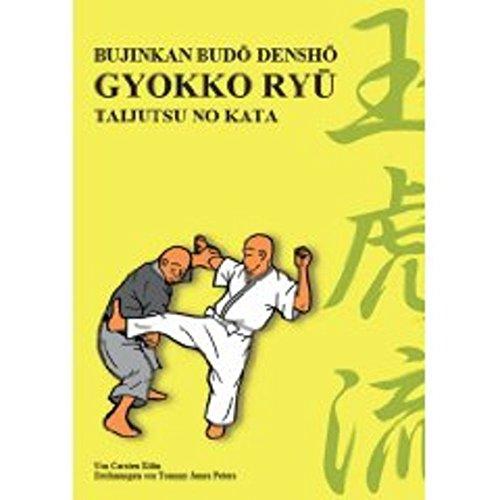 9783924862152: Kühn, C: Gyokko Ryû Taijutsu no Kata