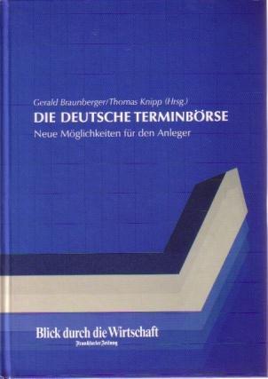 9783924875442: Die Deutsche Terminbörse. Neue Möglichkeiten für den Anleger