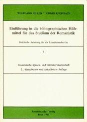 Einführung in die bibliographischen Hilfsmittel für das Studium der Romanistik; Teil: 1., Französische Sprach- und Literaturwissenschaft; - Hillen, Wolfgang und Ludwig Rheinbach