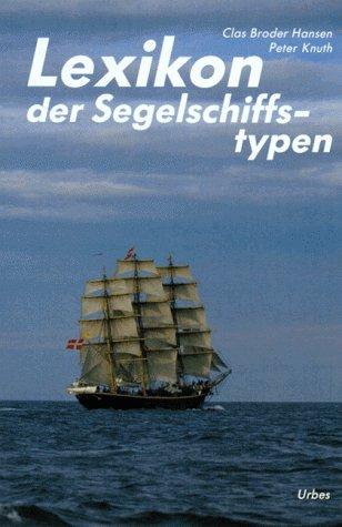 9783924896102: Lexikon der Segelschiffstypen