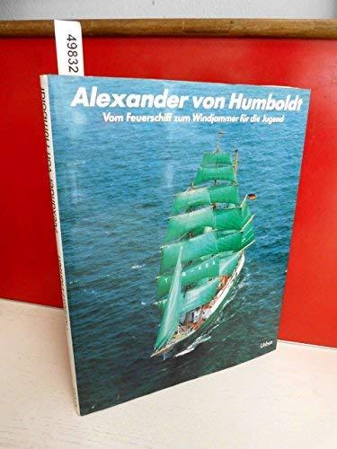Alexander von Humboldt: A Lightship Becomes a Windjammer for Young People: Hans Jurgen Hansen