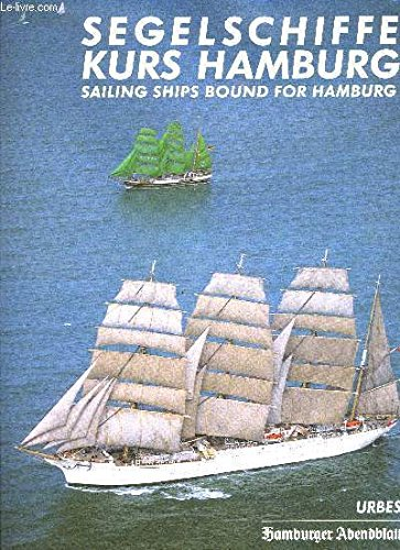 Segelschiffe Kurs Hamburg (Sailing Ships Bound for Hamburg): Hansen, Clas Broder and Hans Jurgen (...