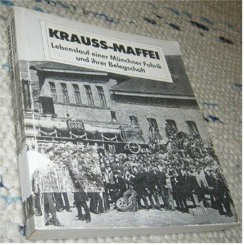 9783924940195: Krauss-Maffei: Lebenslauf einer Münchner Fabrik und ihrer Belegschaft (Schriftenreihe des Archivs der Münchner Arbeiterbewegung e.V)