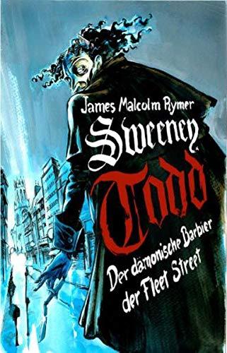 Sweeney Todd: Der dämonische Barbier der Fleet Street (Hardback): James Malcolm Rymer
