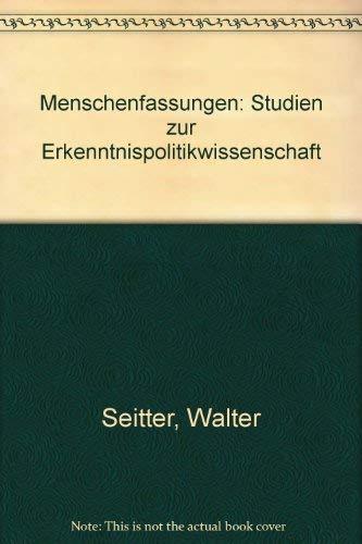 9783924963002: Menschenfassungen. Studien zur Erkenntnispolitikwissenschaft