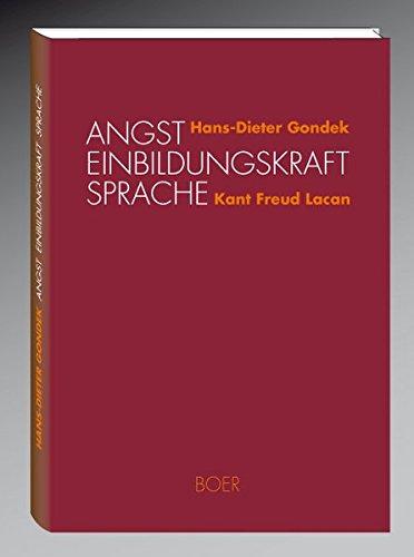 9783924963293: Angst Einbildungskraft Sprache: Ein verbindender Aufriß zwischen Freud, Kant, Lacan