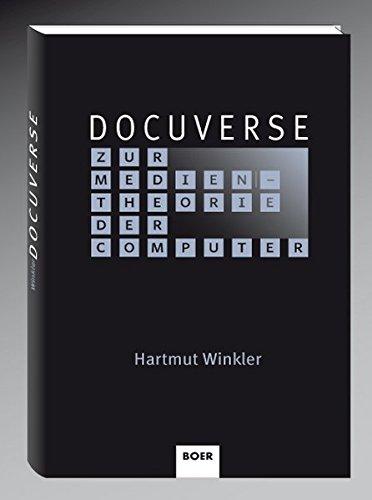 9783924963835: Docuverse: Zur Medientheorie der Computer