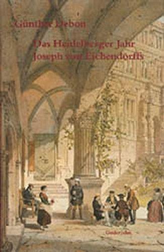 9783924973131: Das Heidelberger Jahr Joseph von Eichendorffs