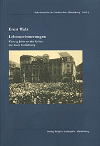 9783924973339: Lebenserinnerungen: Vierzig Jahre an der Spitze der Stadt Heidelberg (Schriftenreihe des Stadtarchivs Heidelberg) (German Edition)