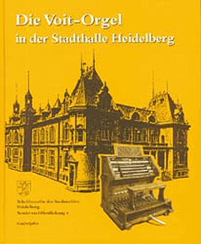 9783924973599: Die Voit-Orgel in der Stadthalle Heidelberg: Orgelrestaurierung - ein Beitrag zur Kulturgeschichte