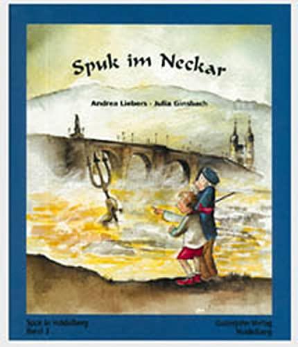 Spuk in Heidelberg / Spuk im Neckar: Liebers, Andrea und