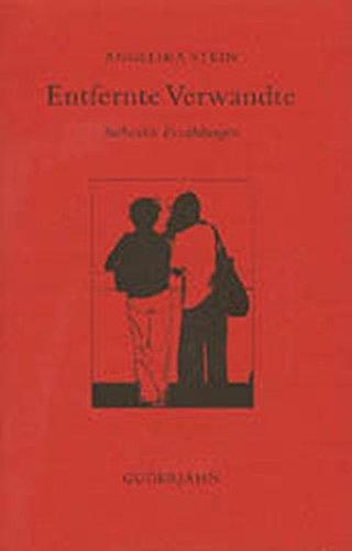 9783924973797: Entfernte Verwandte: Siebzehn Erzahlungen [Paperback] by Stein, Angelika