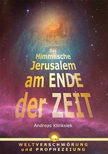 9783924994990: Das Himmlische Jerusalem am Ende der Zeit