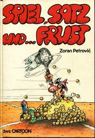 9783925021022: Spiel, Satz... Frust. Ein Tennis Cartoon