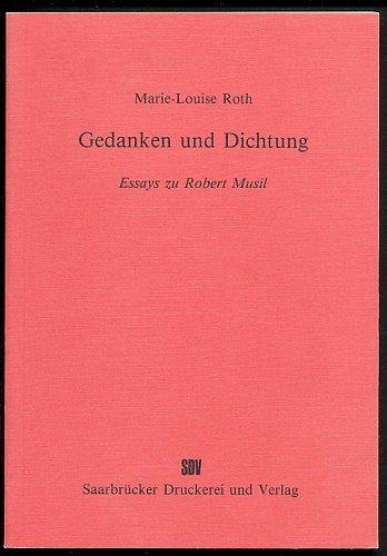 Gedanken und Dichtung: Essays zu Robert Musil: Roth, Marie-Louise