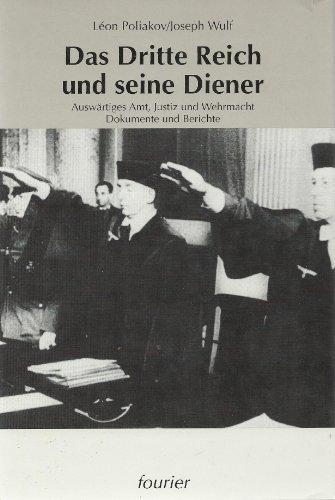 9783925037450: Das Dritte Reich und seine Diener. Auswärtiges Amt, Justiz und Wehrmacht. Dokumente und Berichte