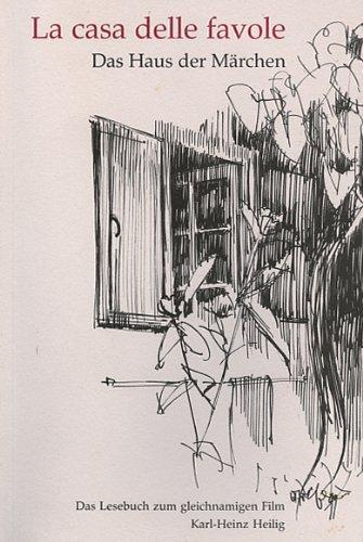 La casa delle favole: Das Haus der Märchen (Livre en allemand) - Heilig, Karl H