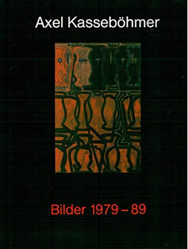 Axel Kassebohmer, Bilder 1979-89: Westfalischer Kunstverein Munster,: Kassebohmer, Axel.
