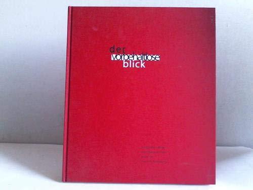 der vorbehaltlose blick - Fotografien, Bilder und Handschriften aus einer privaten Sammlung - KAHMEN, Volker