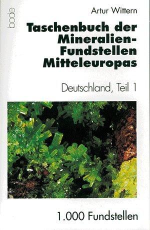 9783925094316: Taschenbuch der Mineralien-Fundstellen Mitteleuropas: Deutschland, Teil 1 (Livre en allemand)